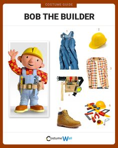 Dress like Bob the Builder, British children's animated TV show created by Keith Chapman and brought to the US on channels such as PBS Kids and Nickelodeon.