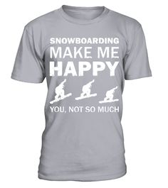 # Snowboarding Make Me Happy T shirt .  HOW TO ORDER:1. Select the style and color you want: 2. Click Reserve it now3. Select size and quantity4. Enter shipping and billing information5. Done! Simple as that!TIPS: Buy 2 or more to save shipping cost!This is printable if you purchase only one piece. so dont worry, you will get yours.Guaranteed safe and secure checkout via:Paypal | VISA | MASTERCARD