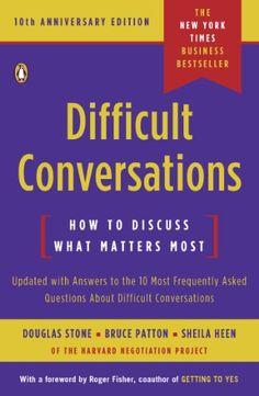 Difficult Conversations: How to Discuss What Matters Most by Douglas Stone http://www.amazon.com/dp/B004CR6ALA/ref=cm_sw_r_pi_dp_Cs-qwb1XM11PD