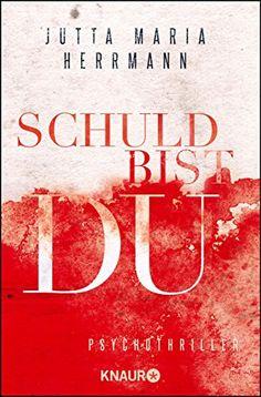 Schuld bist du: Psychothriller von Jutta Maria Herrmann https://www.amazon.de/dp/3426518511/ref=cm_sw_r_pi_dp_x_stNOxbGAVBZ7N