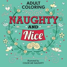 Naughty & Nice: Adult Coloring for Your Sweetheart & for You by Color Me Naughty http://www.amazon.com/dp/1530110297/ref=cm_sw_r_pi_dp_3ltdxb0N7HHDD