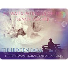 Hidden - Paranormal - He Waits Patiently on his Bench for her... Emotional Rollercoaster, Latest Books, What You Think, Paranormal, Help Me, Book 1, Inspire Me, Saga, Thinking Of You