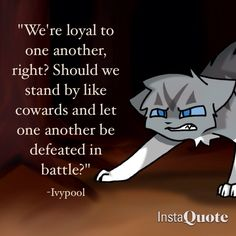 Ivypool is my favorite character and I was first glad that she didn't die, but then Hollyleaf died, and she was my second favorite! Warrior Cats Quotes, Warrior Cats Series, Warrior Cats Books, Warrior Cats Art, Cat Quotes, Dove Wing, Love Warriors, Three Cats, Dragon Pictures