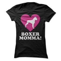Boxer Momma T Shirts, Hoodies, Sweatshirts. CHECK PRICE ==► https://www.sunfrog.com/Pets/Boxer-Momma-ladies.html?41382