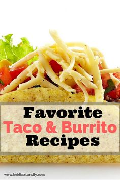 Learn our favorite way to make tacos & burritos along with my special homemade chili seasoning mix to have on hand for all Mexican dishes. via /heidinaturally/