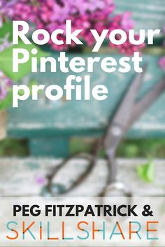 Ready to rock your Pinterest profile creative entrepreneurs? Learn the basics to get started with your Pinterest marketing with Peg Fitzpatrick on Skillshare