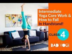 Class 4: Intermediate Yoga Core Work & How to Fall In Handstand! - YouTube