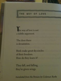 The Way of Love by Rumi This is why I love poetry