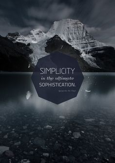 "Simplicity is the ultimate sophistication."" —Leonardo da Vinci ..."