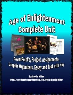 A unit for the Age of Enlightenment. Contains 2 PowerPoint's, a research project, an essay, 2 writing assignments, 2 graphic organizers with keys, link to online resource, movie guide, a test with answer key, and rubrics for all assessments. The project is student-centered and can be differentiated to meet the needs of the class. The PowerPoint's are detailed, engaging and comprehensive. The unit plan offers details for differentiation and extension.