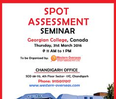 On Spot Assessment #Seminar By #Georgian College #Canada in Western Overseas #Chandigarh - Discuss your profile directly with college #representative