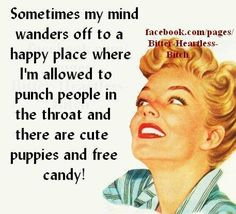 In the midst of a silent rant here.keeping it real.at least in there I do.other times I bite my tongue while it bleeds within my forced silence. Retro Humor, Vintage Humor, Retro Funny, Funny Vintage, Retro Ads, Vintage Ladies, Funny Quotes, Funny Memes, Bitch Quotes