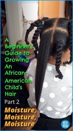 A Beginners Guide to Growing an African American Child's Hair – Pt. 2: Moisture, Moisture, Moisture
