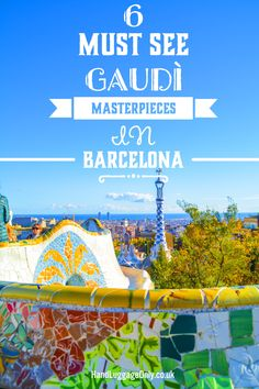 6 Must See Pieces Of Architecture By Gaudí In Barcelona - Hand Luggage Only - Travel, Food & Home Blog