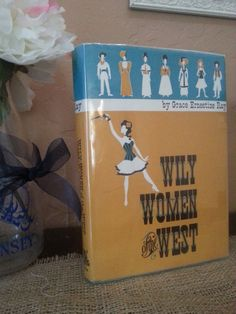 Wily Women of the West by Grace Ernestine Ray, Published in the 1970's www.etsy.com/shop/chloessandbox