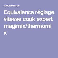 equivalence r glage vitesse cook expert magimix thermomix. Black Bedroom Furniture Sets. Home Design Ideas