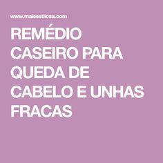 REMÉDIO CASEIRO PARA QUEDA DE CABELO E UNHAS FRACAS