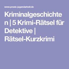 Kriminalgeschichten | 5 Krimi-Rätsel für Detektive | Rätsel-Kurzkrimi