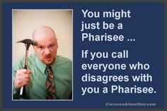 """""""Legalist"""", """"Pharisee"""", """"Hater""""…   If your distorted views of grace, love and tolerance result in intolerant name calling, then who's the real hypocrite?   See http://www.facebook.com/organicsower"""