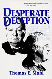 As the Albanian lobby leads us into a series of Balkan wars, and Israel's amen-corner continues its relentless effort to straitjacket American policy in the Middle East, Washington's words ring prophetic down through the years. On the eve of World War II, as Thomas E. Mahl shows in his book, Desperate Deception, the wiles of foreign influence were truly insidious – and there is in this a lesson for today.