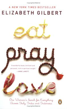 Eat, Pray, Love - Elizabeth Gilbert. Pretty good movie maybe I'll read the book this summer