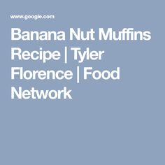 Banana Nut Muffins Recipe   Tyler Florence   Food Network