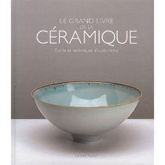 Le grand livre de la céramique : Outils et techniques daujourdhui: Amazon.de: Louisa Taylor, Laurence Seguin: Englische Bücher