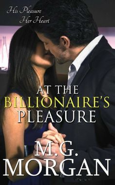 05/15/14 Amazon Reviewers rated: 4.4 out of 5 stars At the Billionaire's Pleasure (Billionaire Brothers Series 1) by M.G. Morgan, http://www.amazon.com/dp/B00B4HA3UU/ref=cm_sw_r_pi_dp_KxxDtb1WRFV1C
