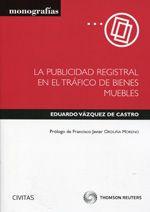 Vázquez de Castro, Eduardo.  La publicidad registral en el tráfico de bienes muebles.  Aranzadi, 2013.