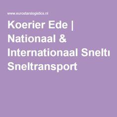 Koerier Ede | Nationaal & Internationaal Sneltransport