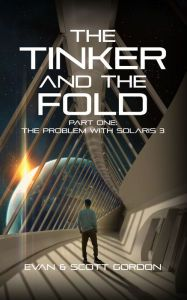 The NOOK Book (eBook) of the The Tinker and The Fold - Part The Problem with Solaris 3 by Scott Gordon, Evan Gordon Books For Boys, I Love Books, Books To Read, My Books, Science Fiction Series, Are You Not Entertained, Book Nooks, Historical Fiction, Book Recommendations