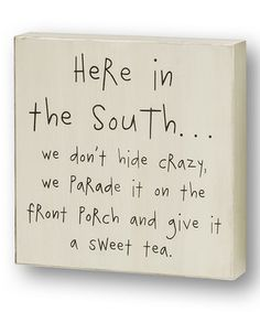 Another great find on #zulily! White 'Here in the South' Box Sign by Collins #zulilyfinds
