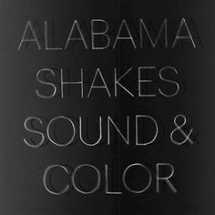 Sound & Color / Alabama Shakes