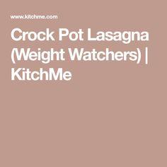 Crock Pot Lasagna (Weight Watchers) | KitchMe
