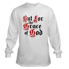 But For The Grace Long Sleeve T-Shirt > But For The Grace > OurShirtsRock.com