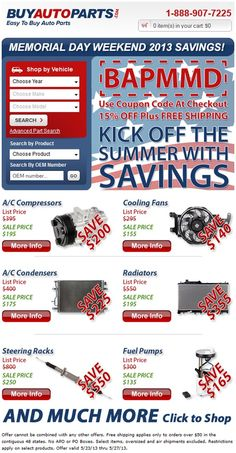 MEMORIAL DAY SALE! Get 15% off any auto parts order when you use coupon code BAPMMD at www.buyautoparts.com Shipping is FREE for all orders over $50. Offer is good from 5/23/13 to 5/27/13.