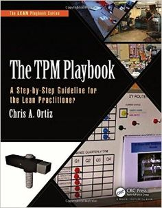 A companywide approach to improving the effectiveness and longevity of equipment and machines, Total Productive Maintenance (TPM) is a critical component of production line success. The need for a step-by-step guidelines on how to achieve TPM has been fil Free Books Online, Reading Online, Total Productive Maintenance, Lean Enterprise, Reliability Engineering, 6 Sigma, Lean Six Sigma, Process Improvement, Exam Study