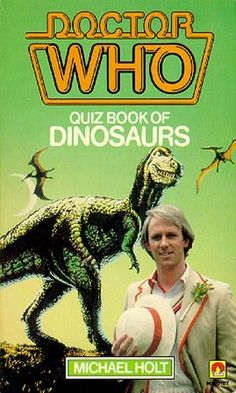 Doctor Who Quiz Book of Dinosaurs by Michael Holt