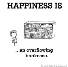Happiness is, an overflowing bookcase.