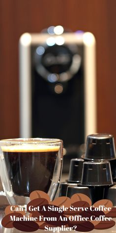 Can I Get A Single Serve Coffee Machine From An Office Coffee Supplier? Yes you can. However, it is key to note that most single serve coffee machines are designed for small volume usage, and will serve an office of between 10 - 20 reasonably well. However, if your office has more people than that, it is advisable to work out a bean to cup super automatic espresso machine instead, which will be able to perform much better under volume stress.