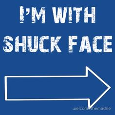 I'm With Shuck Face. The Maze Runner t-shirt.