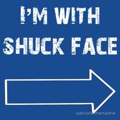 I'm With Shuck Face. The Maze Runner t-shirt.
