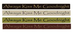"Always Kiss Me Goodnight 36"" Sign"