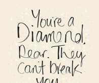 You're a diamond, dear.