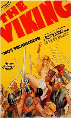 """""""The Viking"""" (1928) was the first feature-length Technicolor film that featured a soundtrack, and the first film made in Technicolor's Process 3. The film was considered the finest use of color cinematography at the time of release. The film still survives and remains an example of early color film."""