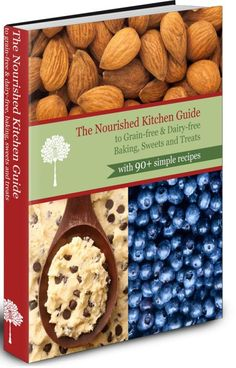 The Nourished Kitchen Guide to Grain-free & Dairy-free Baking, Sweets and Treats – review, coupon code, and giveaway!   Nourishing Treasures