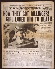 """July Notorious bank robber and J. Edgar Hoover's """"Public Enemy No. John Dillinger is killed by FBI agents at a theater in Chicago. History Facts, World History, Front Page News, Vintage Newspaper, Newspaper Headlines, Pulp, Newspaper Article, American History, The Past"""