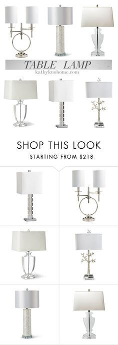 """""""Table Lamp"""" by kathykuohome ❤ liked on Polyvore featuring interior, interiors, interior design, home, home decor, interior decorating, white, Silver and tablelamp"""