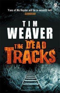 The Dead Tracks - Tim Weaver (2011) - BoekMeter.nl