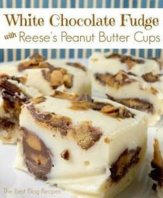 Now You Can Pin It!: White Chocolate Fudge with Reese's Peanut Butter Cups